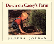 Down on Casey's Farm by Sandra Jordan