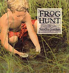Frog Hunt by Sandra Jordan