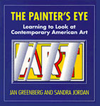 The Painter's Eye: Learning to Look at Contemporary American Art by Jan Greenberg and Sandra Jordan
