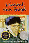 Vincent Van Gogh: Portraite of an Artist by Jan Greenberg and Sandra Jordan